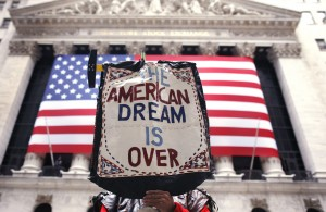 It sure seems like the American Dream is over? Unless you're rich, that is.