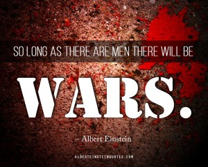 So-long-as-there-are-men-there-will-be-wars