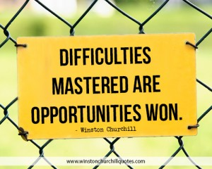 difficulties-mastered-are-opportunities-won