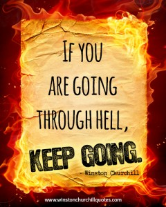 if-you-are-going-through-hell-keep-going