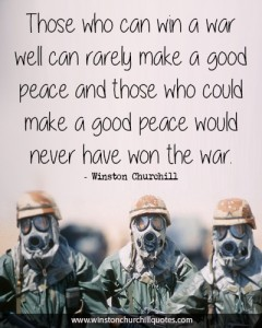 those-who-can-win-a-war-well-can-rarely-make-a-good-peace